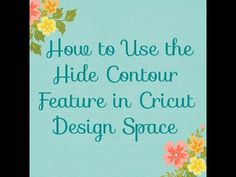 How to Use the Hide Contour Feature in Cricut Design Space - YouTube