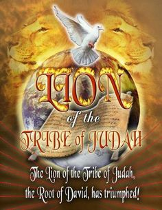 """Revelation 5:5 And one of the elders said to me, """"Weep no more; behold, the Lion of the tribe of Judah, the Root of David, has conquered, so that he can open the scroll and its seven seals."""""""