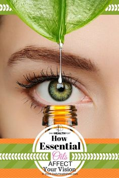 How Essential Oils Affect Your Vision. What Not Enough People Know About via @dailyhealthpost
