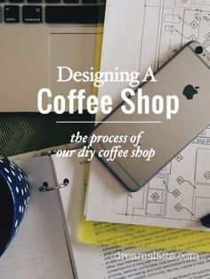 Designing a coffee shop #dreamalatte