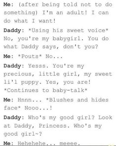 """"""" *kisses me* Daddys Girl Quotes, Daddy's Little Girl Quotes, Daddy Dom Little Girl, Little Things Quotes, Happy Girl Quotes, Freaky Memes, Freaky Quotes, Cute Quotes, Ddlg Quotes"""