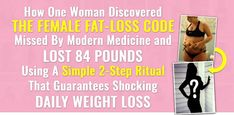 How One Woman Discovered the Female Fat-Loss Code Missed by Modern Medicine And Lost 84lbs Using a Simple 2-Step Ritual That 100% Guarantees Shocking Daily Weight Loss Weight Loss Transformation, Weight Loss Journey, Weight Loss Tips, Lose Weight, 28 Day Challenge, Tv Doctors, Pound Of Fat, Six Month, Weight Loss For Women