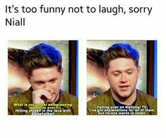 Awe poor niall. I'll listen to you explain these fails
