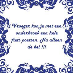 Tegeltjeswijsheid.nl - een uniek presentje - Vroeger kon je met een onderbroek