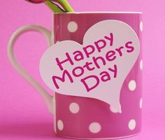 Happy mothers day heart note coffe mug pink
