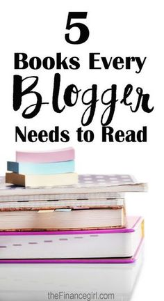 Here are 5 books every blogger needs to read - have you read them?