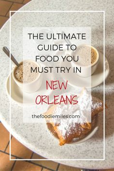The ultimate guide to food you must try in New Orleans: iconic dishes and drinks, their origins, pronunciation and, where to try them! Click on pin to find out more or save for later!