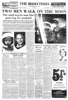 """On July 21st, 1969, The Irish Times's front page carried a photograph from the surface alongside head shots of Neil Armstrong and Buzz Aldrin. The headline read: """"Two men walk on the Moon."""""""