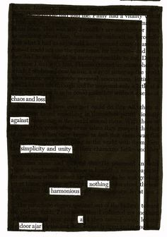 - - - Source: A Separate Peace by John Knowles Black Out Poetry: c. 2016 More Black Out Poetry Love Quotes Poetry, Poetry Art, Writing Poetry, Words Quotes, Quotes Quotes, Sayings, Found Poetry, Pomes, Blackout Poetry