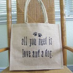 All you need is love and a dog Burlap tote by KelleysCollections