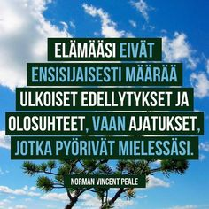 ajatusten voima So True, Norman, Cool Words, Poems, My Life, Thoughts, Quotes, Inspiration, Qoutes