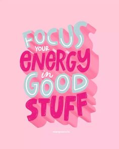 Focus your energy in good stuff Motivacional Quotes, Cute Quotes, Pink Quotes, Qoutes, Happy Words, Wise Words, Quote Aesthetic, Film Aesthetic, Aesthetic Girl