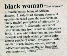 Black Women, yes we are. A perfect description of a black woman!