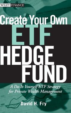 Create Your Own ETF Hedge Fund: A Do-It-Yourself ETF Strategy for Private Wealth Management by David Fry http://www.amazon.com/dp/0470138955/ref=cm_sw_r_pi_dp_n04sub1C55HYD