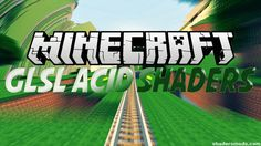 The Acid Shaders mod is like many other shader mods in that it affects the way lights, shadows and shade work in the world of Minecraft. It may have some i
