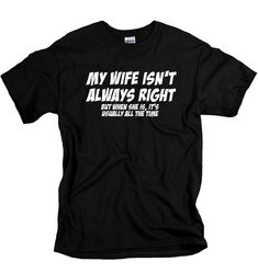 Funny Gifts For Husband Wife Is Always Right Shirt I Love It When My Brand T Shirts Married Men