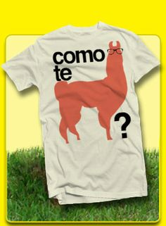 Express your thoughts and make everyone laugh. Como te Llama is printed on a light weight 100% cotton beige T-Shirt. You will be the crowd pleaser and will attract some attention as they compliment yo