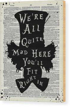 Art Prints Quotes, Wall Art Quotes, Wall Art Prints, Quote Wall, Alice And Wonderland Quotes, Alice In Wonderland Party, Alice In Wonderland Artwork, Mad Hatter Zitate, Mad Hatter Quotes