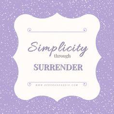 Simplicity through Surrender
