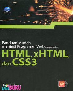 Panduan Mudah Menjadi Programer Web Menggunakan HTML, xHTML & CSS3