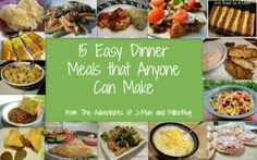 15 Easy Dinner Meals   Yum!   I ♥ Delicious Food