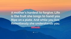 Image result for a mother hardest to forgive