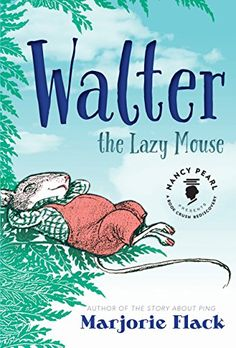 Great Walter the Lazy Mouse Nancy Pearl us Book Crush Rediscove