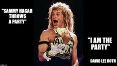 Van Halen David Lee Roth is a party! Sammy Haggar drives in his car too fast - and alone!