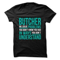 [New tshirt name meaning] BUTCHER WE SOLVE PROBLEMS  Discount 20%  BUTCHER WE SOLVE PROBLEMS  Tshirt Guys Lady Hodie  SHARE TAG FRIEND Get Discount Today Order now before we SELL OUT  Camping as leo tshirt limited edition butcher we solve