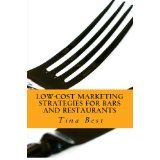 Low-Cost Marketing Strategies for Bars and Restaurants (Kindle Edition)By Tina Best