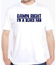 BLUES FAN DAMN RIGHT HOCKEY GAME SHIRT ST. LOUIS