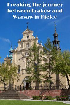 Breaking the journey between Krakow and Warsaw in Kielce