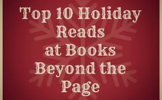 Top 10 Christmas Reads: Nos. 10-6. Blog post at Books Beyond the Page.