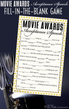 Free Printable Movie Awards Acceptance Speech Game by B.Nute productions It's Oscar awards time again and you know what that means... li...