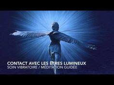 MEDITATION GUIDEE RENCONTRE AVEC LES ETRES DE LUMIERE / SOIN VIBRATOIRE - YouTube