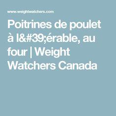 Poitrines de poulet à l'érable, au four | Weight Watchers Canada