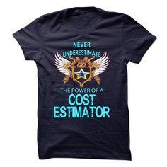 I AM A COST ESTIMATOR T-SHIRTS, HOODIES, SWEATSHIRT (23$ ==► Shopping Now)
