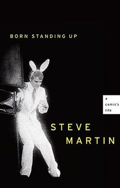 Born Standing Up: A Comic's Life, by Steve Martin
