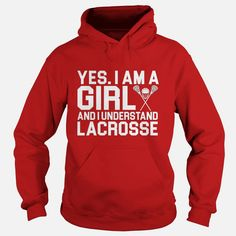 Yes I Am A Girl And I Understand #Lacrosse TShirt, Order HERE ==> https://www.sunfrog.com/LifeStyle/124807918-712254958.html?6432, Please tag & share with your friends who would love it, #xmasgifts #birthdaygifts #christmasgifts