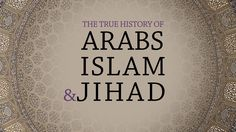 The True History of Arabs, Islam and Jihad: The real meaning of 'jihad' and why it was ever necessary in the era of the Prophet Mohammad. This video gives profound insight into the culture of pre-Islamic Arabia, the immediate effects Islam had on them and the character of the Prophet Mohammad.