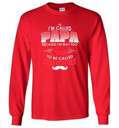 Gift Shirt For Papa Called Papa Call Grandfather - Long Sleeve T-Shirt