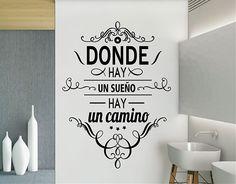 "#Vinilo #Adhesivo con #Frases ""Donde hay un sueño hay un camino"" 03191 Positive Phrases, Positive Quotes, Mr Wonderful, Spanish Quotes, Wall Stickers, Decoration, Typography, Inspiration, Design"