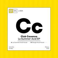 Club Cavanna - La Summer Acid EP