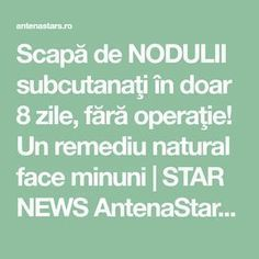 Scapă de NODULII subcutanaţi în doar 8 zile, fără operaţie! Un remediu natural face minuni | STAR NEWS AntenaStars.ro Natural Face, Good To Know, Cancer, Health Fitness, Nature, Pandora, Diet, Naturaleza, Nature Illustration