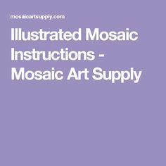 Illustrated Mosaic Instructions - Mosaic Art Supply