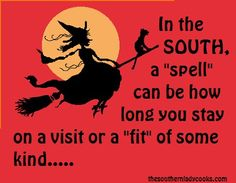 A very useful and well-used word down south. Southern Girls, Southern Accents, Southern Pride, Southern Sayings, Southern Comfort, Southern Charm, Southern Belle, Southern Humor, Simply Southern