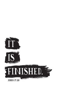 """$5.00 Bible Verse Print - It is finished John 19:30 The greatest note of triumph ever spoken was that spoken by Jesus on the Cross – """"It is finished"""". That is the final word in the redemption of humankind. Jesus died on the cross for our sins so that we might be forgiven. When we by faith receive the sacrifice He offered, we can then have eternal life. - Different size options available. #itisfinished #john19 #scriptureprint #scripturedecor #scriptureposter #seedsoffaith #plantinghisword"""