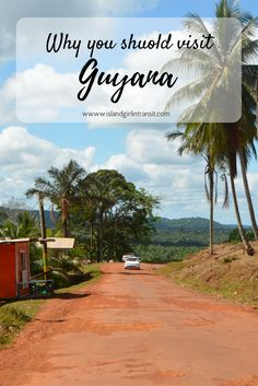 4 Reasons Guyana should be on your travel bucket list