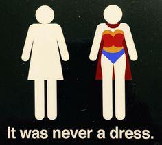 Wonder Woman bathroom sign.  It was never a dress