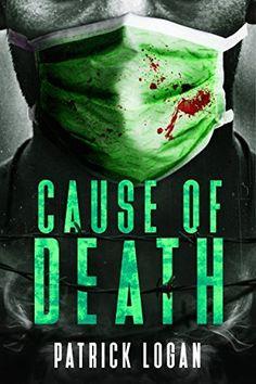 Cause of Death: A Gripping Medical Murder Thriller (Detective Damien Drake Book 2) by Patrick Logan, http://www.amazon.com/dp/B072KJ2C74/ref=cm_sw_r_pi_dp_x_cxKEzbMGN3K44